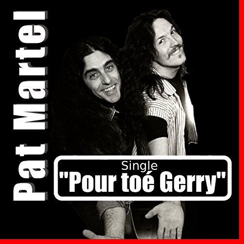 Pour toé Gerry - Pat Martel (single)